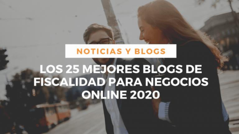 Los 25 mejores Blogs de fiscalidad e impuestos para negocios online en 2020