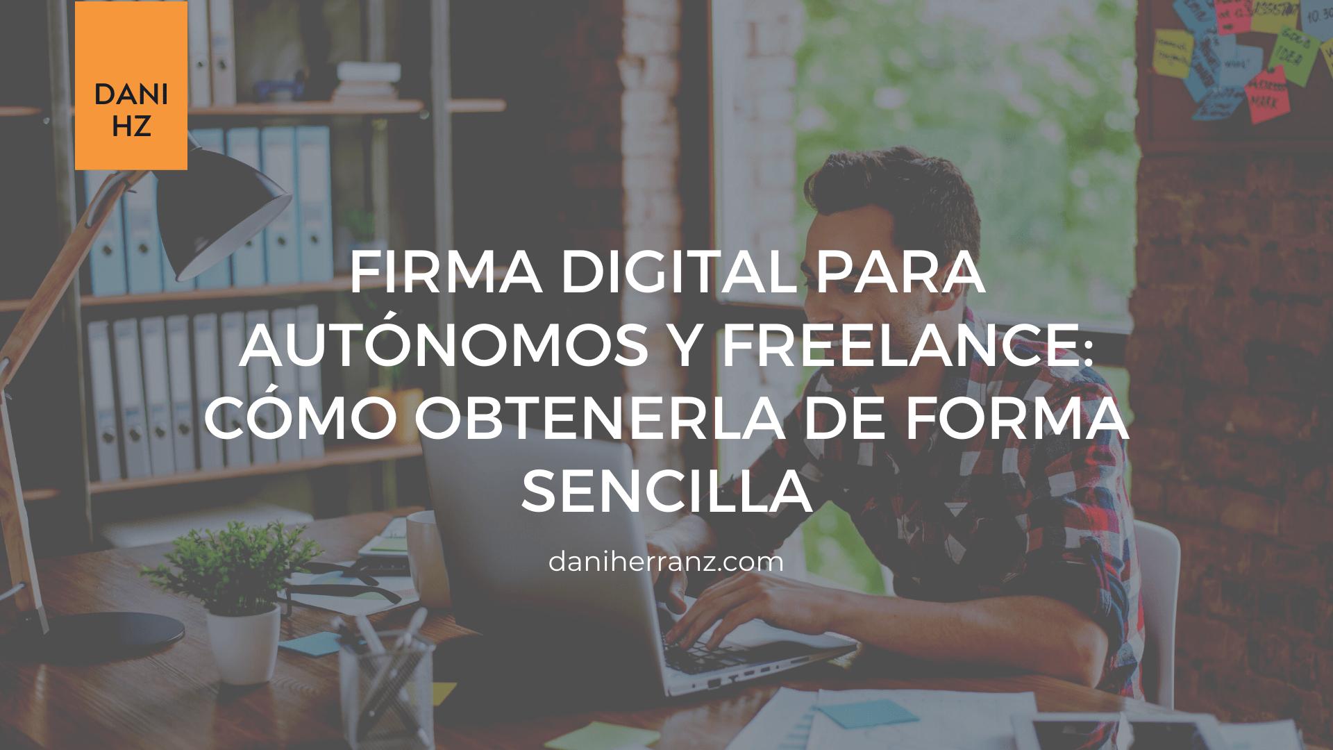 firma digital para autonomos y freelance como obtenerla